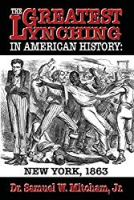 The Greatest Lynching in American History: New York 1863