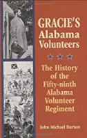 Gracie's Alabama Volunteers: The History of the Fifty-ninth Alabama Volunteer Regiment