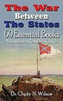The War Between The States: 60 Essential Books (Southern Reader's Guide)