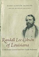 Randall Lee Gibson of Louisiana: Confederate General and New South Reformer (Southern Biography Series)