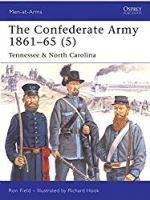 The Confederate Army 1861-65, Vol. 5: Tennessee & North Carolina (Men-at-Arms)