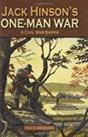 Jack Hinsons One Man War, A Civil War Sniper by McKenney, Tom [Pelican Publishing,2009] (Hardcover)