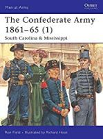 The Confederate Army 1861-65, Vol. 1: South Carolina & Mississippi (Men-at-Arms)