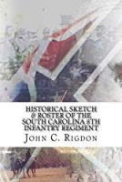 Historical Sketch & Roster of the South Carolina 8th Infantry Regiment (South Carolina Confederate Regimental History Series) (Volume 1)
