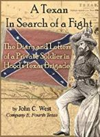 A Texan in Search of a Fight: Civil War Diary and Letters of a Soldier in Hood's Texas Brigade