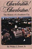 Charleston! Charleston!: The History of a Southern City