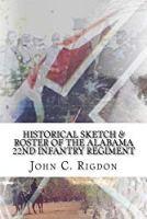 Historical Sketch & Roster of the Alabama 22nd Infantry Regiment (Confederate Regimental History Series) (Volume 52)