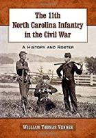 The 11th North Carolina Infantry in the Civil War: A History and Roster