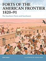 Forts of the American Frontier 1820–91: The Southern Plains and Southwest (Fortress)