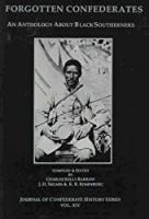 Forgotten Confederates: An Anthology About Black Southerners, Vol. 14 (Journal of Confederate History Series)