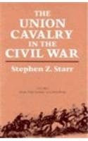 The Union Cavalry in the Civil War, Vol. 1: From Fort Sumter to Gettysburg
