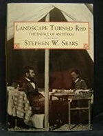 Landscape Turned Red: The Battle of Antietam (Essential Classics of the Civil War)