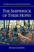 The Shipwreck of Their Hopes: The Battles for Chattanooga (Civil War Trilogy)