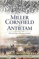 Miller Cornfield at Antietam: The Civil War's Bloodiest Combat (Civil War Series)