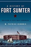 A History of Fort Sumter: Building a Civil War Landmark