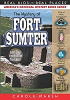 The Mystery at Fort Sumter: First Shot Fired in the Civil War! (29) (Real Kids Real Places)