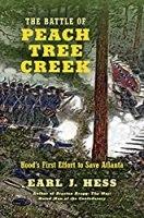 The Battle of Peach Tree Creek: Hood's First Effort to Save Atlanta (Civil War America)