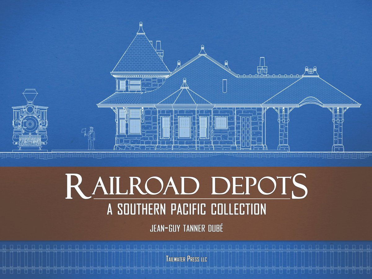 Railroad Depots – A Southern Pacific Collection
