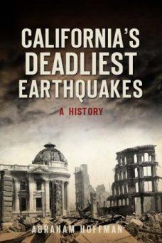 California's Deadliest Earthquakes by Dr. Abraham Hoffman