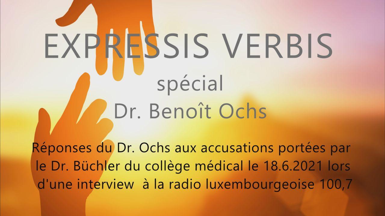 Dr. Benoît Ochs répond à l'interview avec le Dr. Büchler du 18.6.21 à la radio 100,7