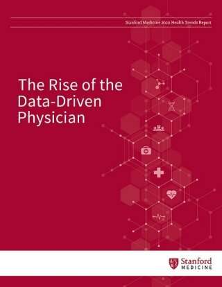 Stanford Medicine's 2020 Health Trends Report spotlights the rise of the data-driven physician