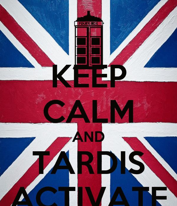 Keep Calm And Get Tardis