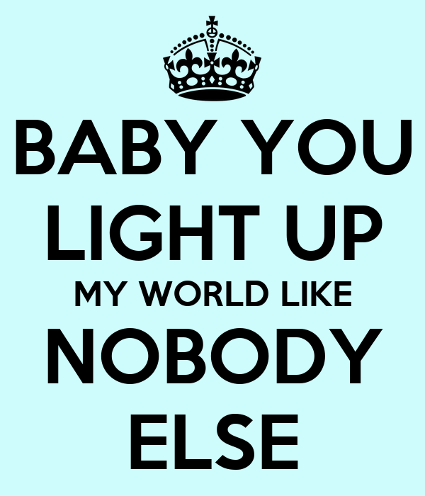 Baby You Light My World