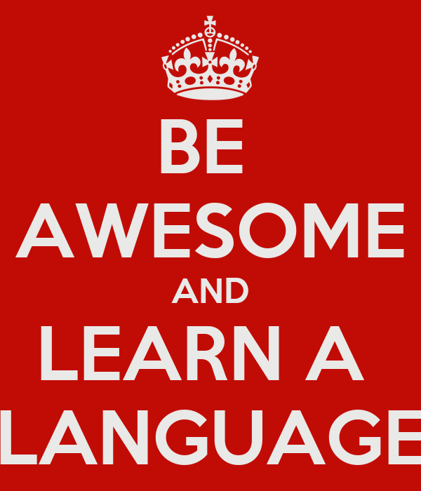 https://i2.wp.com/sd.keepcalm-o-matic.co.uk/i/be-awesome-and-learn-a-language.png