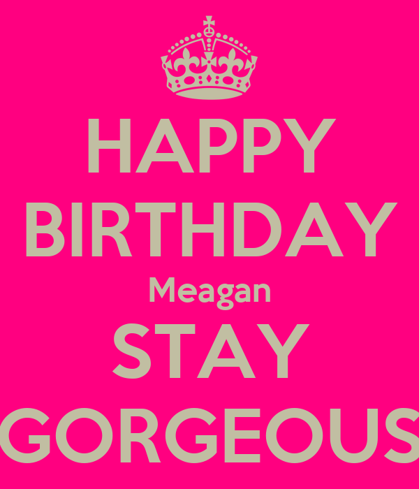 HAPPY BIRTHDAY Meagan STAY GORGEOUS Poster Steve Keep