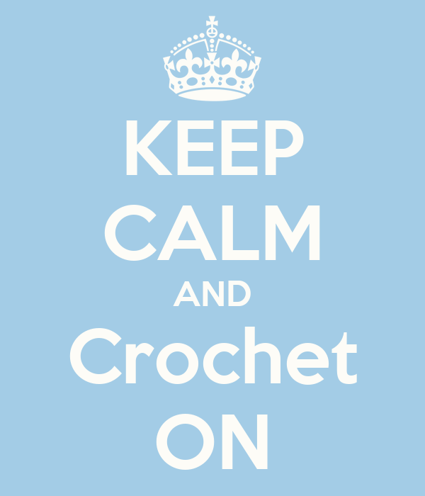 https://i2.wp.com/sd.keepcalm-o-matic.co.uk/i/keep-calm-and-crochet-on-46.png