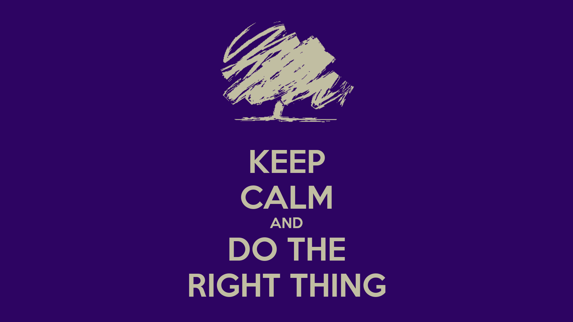 Keep Calm And Do The Right Thing Poster