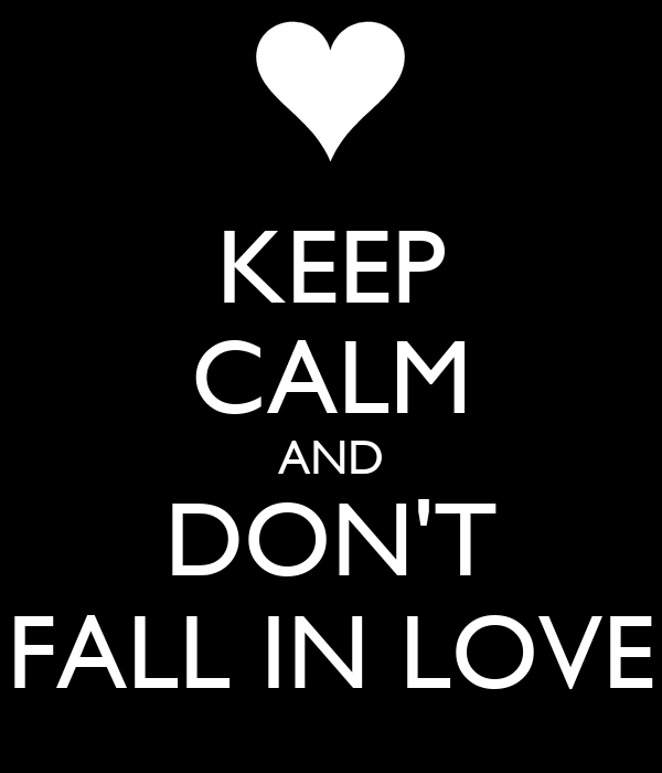 Dont Fall Love Quotes