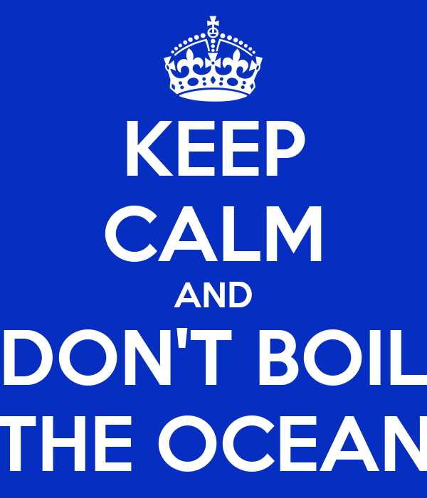 Image result for do nt boil the ocean