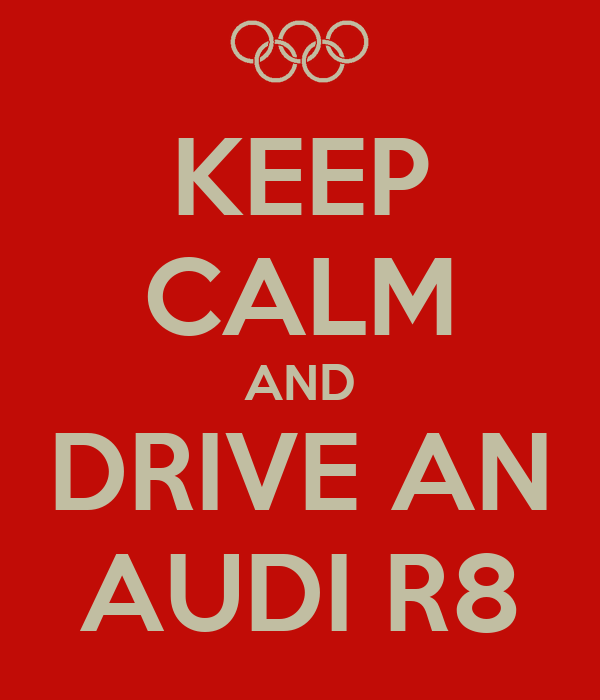 Keep Calm And Drive Audi