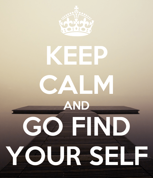 Afbeeldingsresultaat voor keep calm and find your self
