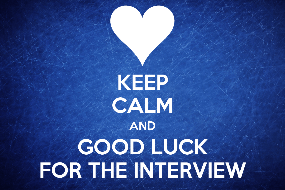 KEEP CALM AND GOOD LUCK FOR THE INTERVIEW Poster Kingcloud7 Keep Calm O Matic