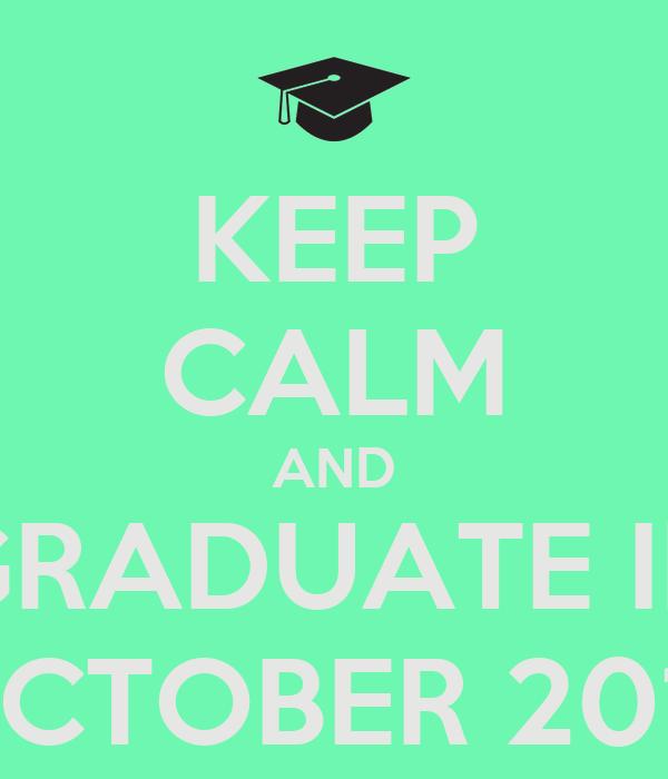 Keep Calm And Graduate 2017