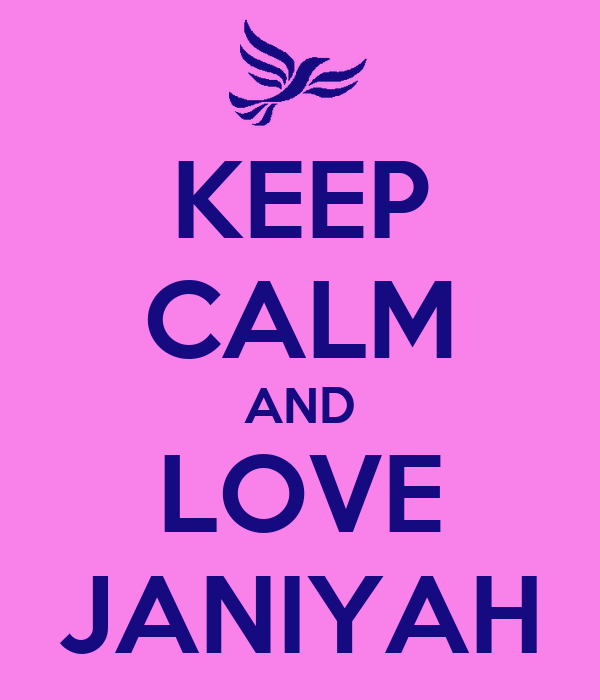 KEEP CALM AND LOVE JANIYAH Poster | Jay | Keep Calm-o-Matic
