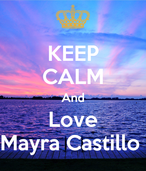 Keep Calm And Love Mayra