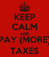 Keep Calm and Pay (More) Taxes