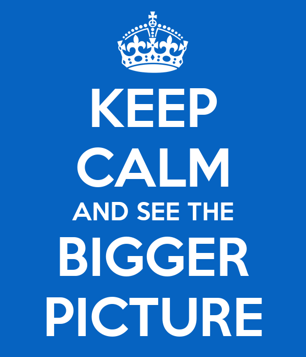 Image result for image of bigger picture