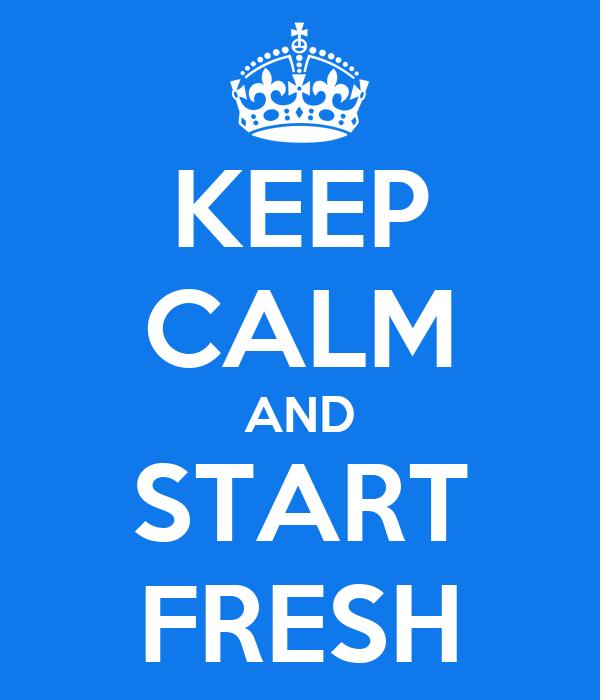 keep‑calm‑and‑start‑fresh‑2