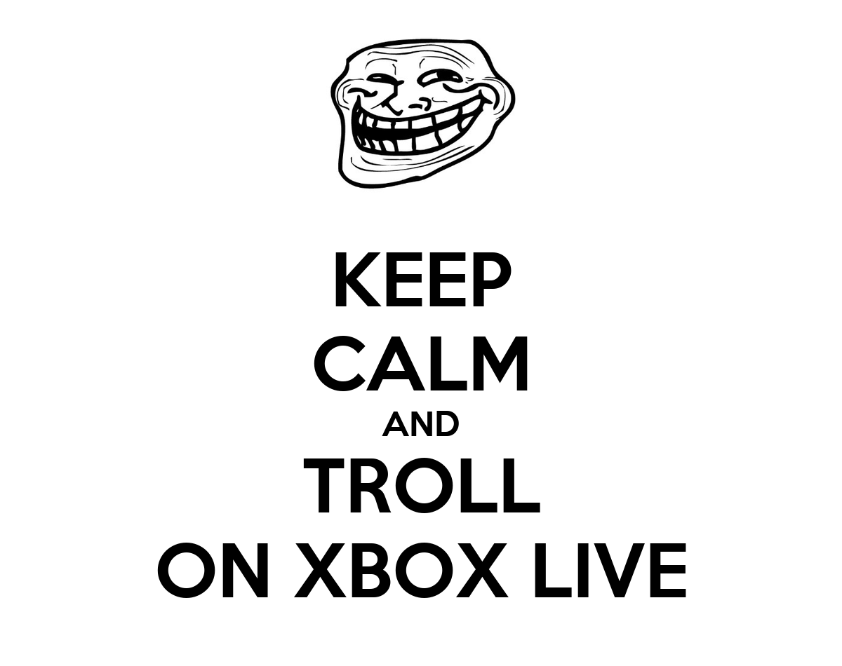 Keep Calm And Troll On Xbox Live