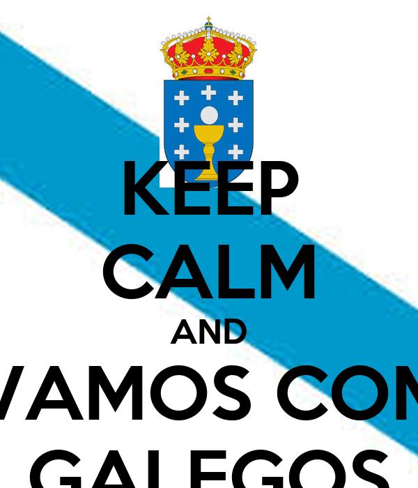 Keep calm, vivamos como galegos