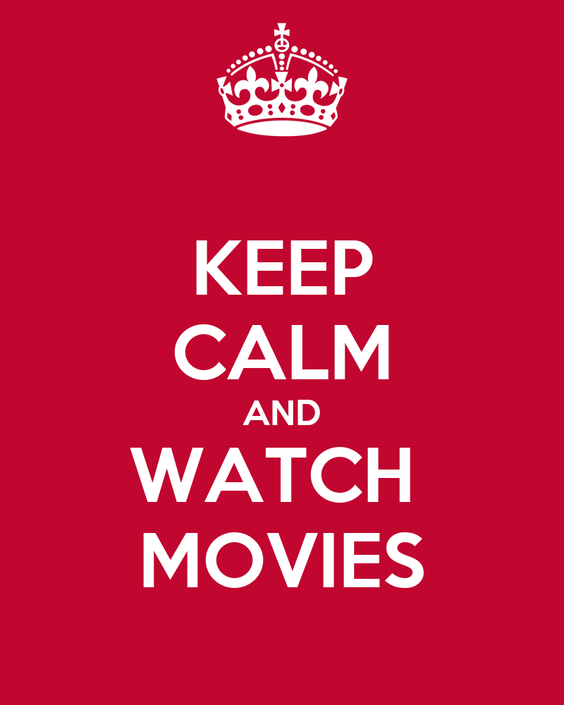 https://i2.wp.com/sd.keepcalm-o-matic.co.uk/i/keep-calm-and-watch-movies-158.png