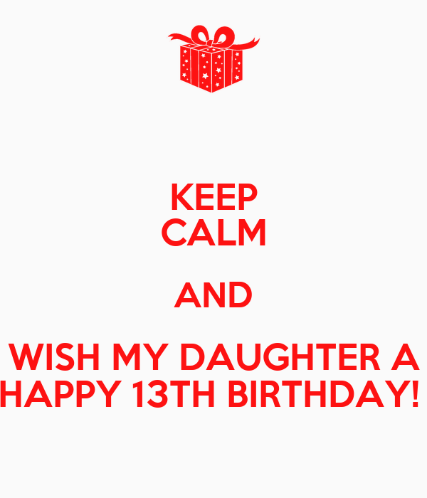 Keep Calm And It S My 13th Birthday