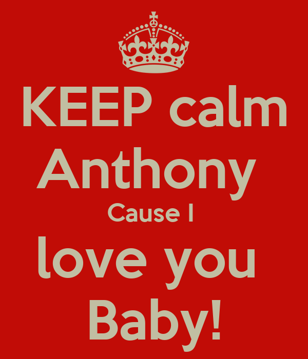 Keep Calm And Love Anthony