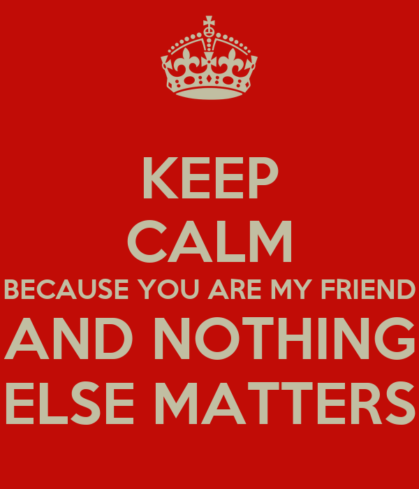 Nothing Else Matters When You Meet One