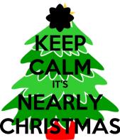 KEEP CALM IT'S NEARLY CHRISTMAS