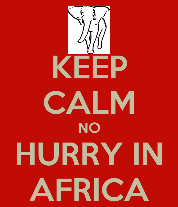 Image result for no hurry in africa